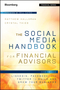 The Social Media Handbook for Financial Advisors: How to Use LinkedIn, Facebook, and Twitter to Build and Grow Your Business (1118208013) cover image