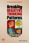 Breaking Negative Thinking Patterns: A Schema Therapy Self-Help and Support Book (1118877713) cover image