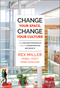 Change Your Space, Change Your Culture: How Engaging Workspaces Lead to Transformation and Growth (1118937813) cover image