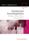 Variationist Sociolinguistics: Change, Observation, Interpretation (1405135913) cover image