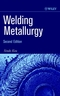 Welding Metallurgy, 2nd Edition (0471434914) cover image