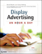 Display Advertising: An Hour a Day (1118179714) cover image