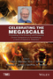 Celebrating the Megascale: Proceedings of the Extraction and Processing Division Symposium on Pyrometallurgy in Honor of David G.C. Robertson (1118889614) cover image