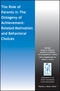 The Role of Parents in the Ontogeny of Achievement-Related Motivation and Behavioral Choices (1119135214) cover image