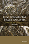 Environmental Trace Analysis: Techniques and Applications (1119962714) cover image