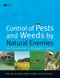 Control of Pests and Weeds by Natural Enemies: An Introduction to Biological Control (1405145714) cover image