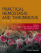 Practical Hemostasis and Thrombosis, 3rd Edition (1118344715) cover image
