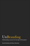 UnBranding: 100 Branding Lessons for the Age of Disruption (1119417015) cover image