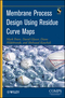 Membrane Process Design Using Residue Curve Maps (0470524316) cover image