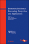 Biomaterials Science: Processing, Properties, and Applications (1118060016) cover image