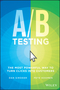 A / B Testing: The Most Powerful Way to Turn Clicks Into Customers (1118792416) cover image