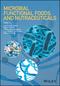 Microbial Functional Foods and Nutraceuticals (1119049016) cover image