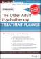 The Older Adult Psychotherapy Treatment Planner, with DSM-5 Updates, 2nd Edition (1119063116) cover image