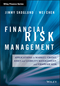 Financial Risk Management: Applications in Market, Credit, Asset and Liability Management and Firmwide Risk  (1119135516) cover image