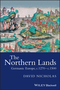 The Northern Lands: Germanic Europe, c.1270 - c.1500 (1405100516) cover image