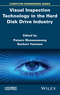 Visual Inspection Technology in the Hard Disc Drive Industry (1848215916) cover image