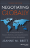 Negotiating Globally: How to Negotiate Deals, Resolve Disputes, and Make Decisions Across Cultural Boundaries, 3rd Edition (1118602617) cover image