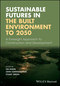 Sustainable Futures in the Built Environment to 2050: A Foresight Approach to Construction and Development (1119063817) cover image