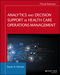 Analytics and Decision Support in Health Care Operations Management, 3rd Edition (1119219817) cover image