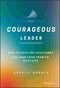 The Courageous Leader: How to Face Any Challenge and Lead Your Team to Success (1119331617) cover image