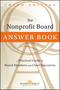 The Nonprofit Board Answer Book: A Practical Guide for Board Members and Chief Executives, 3rd Edition (1118096118) cover image