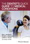 The Dentist's Quick Guide to Medical Conditions (1118710118) cover image