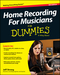 Home Recording For Musicians For Dummies, 5th Edition (1118968018) cover image