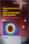 Nanostructured and Subwavelength Waveguides: Fundamentals and Applications (1119974518) cover image