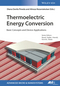 Thermoelectric Energy Conversion: Basic Concepts and Device Applications (3527340718) cover image