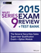 Wiley Series 9 Exam Review 2015 + Test Bank: The General Securities Sales Supervisor Qualification Examination--Option Module (1118857119) cover image