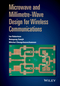 Microwave and Millimetre-Wave Design for Wireless Communications (1118917219) cover image