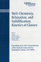 Melt Chemistry, Relaxation, and Solidification Kinetics of Glasses: Proceedings of the 106th Annual Meeting of The American Ceramic Society, Indianapolis, Indiana, USA 2004, Ceramic Transactions, Volume 170 (1574981919) cover image