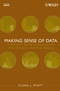 Making Sense of Data: A Practical Guide to Exploratory Data Analysis and Data Mining (047007471X) cover image