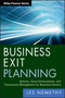 Business Exit Planning: Options, Value Enhancement, and Transaction Management for Business Owners (047090531X) cover image