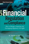 Financial Regulation and Compliance: How to Manage Competing and Overlapping Regulatory Oversight, + Website (111897221X) cover image