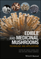 Edible and Medicinal Mushrooms: Technology and Applications (111914941X) cover image
