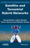 Satellite and Terrestrial Hybrid Networks (184821541X) cover image