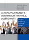Getting Your Money's Worth from Training and Development: A Guide to Breakthrough Learning for Managers (0470411120) cover image