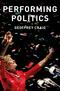 Performing Politics: Media Interviews, Debates and Press Conferences (0745689620) cover image