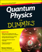 Quantum Physics For Dummies, Revised Edition (1118460820) cover image