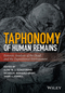 Taphonomy of Human Remains: Forensic Analysis of the Dead and the Depositional Environment (1118953320) cover image