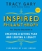 Inspired Philanthropy: Your Step-by-Step Guide to Creating a Giving Plan and Leaving a Legacy, 3rd Edition (0787996521) cover image