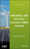 Renewable and Efficient Electric Power Systems, 2nd Edition (1118140621) cover image