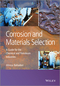 Corrosion and Materials Selection: A Guide for the Chemical and Petroleum Industries (1118869222) cover image