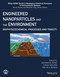 Engineered Nanoparticles and the Environment: Biophysicochemical Processes and Toxicity (1119275822) cover image