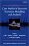 Case Studies in Bayesian Statistical Modelling and Analysis (1119941822) cover image