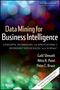 Data Mining for Business Intelligence: Concepts, Techniques, and Applications in Microsoft Office Excel with XLMiner, 2nd Edition (0470526823) cover image