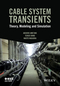 Cable System Transients: Theory, Modeling and Simulation (1118702123) cover image