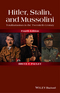 Hitler, Stalin, and Mussolini: Totalitarianism in the Twentieth Century, Fourth Edition (1118765923) cover image