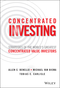 Concentrated Investing: Strategies of the World's Greatest Concentrated Value Investors (1119012023) cover image